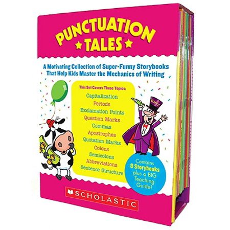 Punctuation Tales : A Motivating Collection of Super-Funny Storybooks That Help Kids Master the Mechanics of Writing