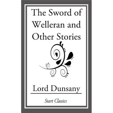 The Sword of Welleran and Other Stori - eBook