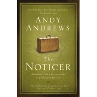 The Noticer : Sometimes, All a Person Needs Is a Little Perspective.