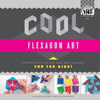 Cool Flexagon Art: Creative Activities That Make Math & Science Fun for Kids!