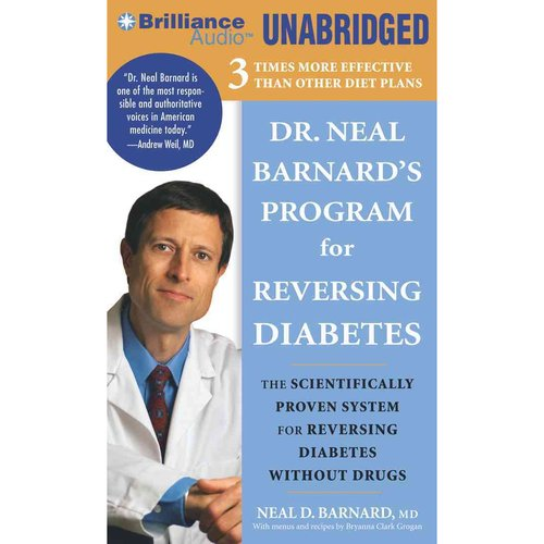 Dr. Neal Barnard's Program for Reversing Diabetes: The Scientifically Proven System for Reversing Diabetes Without Drugs, Library Edition, Includes 1 Bonus Disc