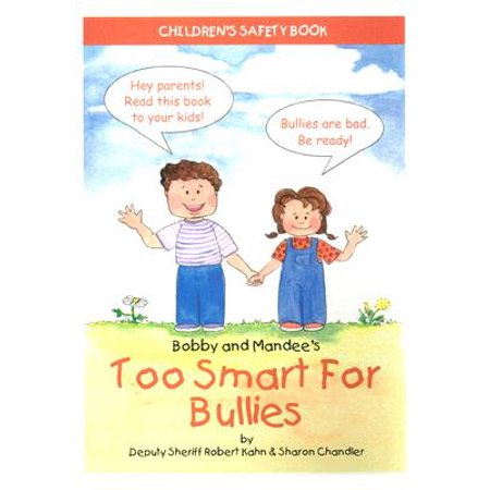 Bobby and Mandee's Too Smart for Bullies : Children's Safety - Too Smart To Start