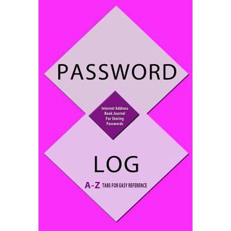 Password Log  Internet Address Book Journal For Storing Passwords  With A  Z Tabs For Easy Reference
