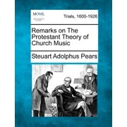 Remarks on the Protestant Theory of Church Music