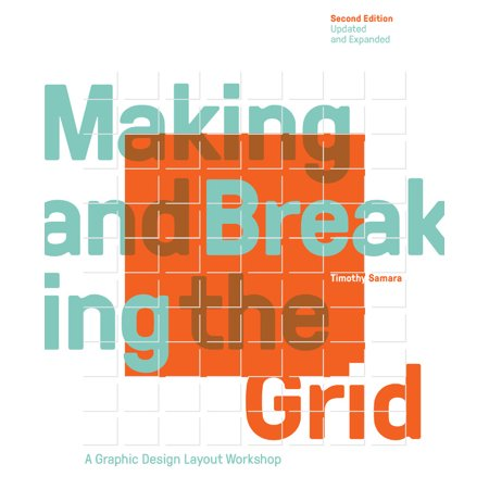 Making and Breaking the Grid, Second Edition, Updated and Expanded : A Graphic Design Layout