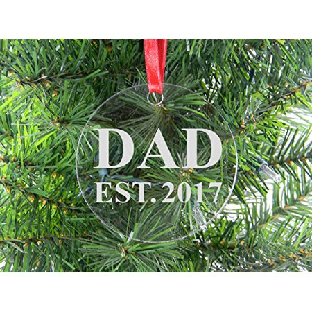 Dad Est 2017 - Clear Acrylic Christmas Ornament - Great Gift for ...