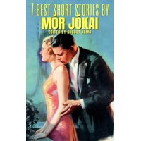 7 best short stories by Mr Jkai - eBook