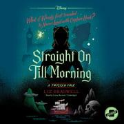 Straight On Till Morning - Audiobook