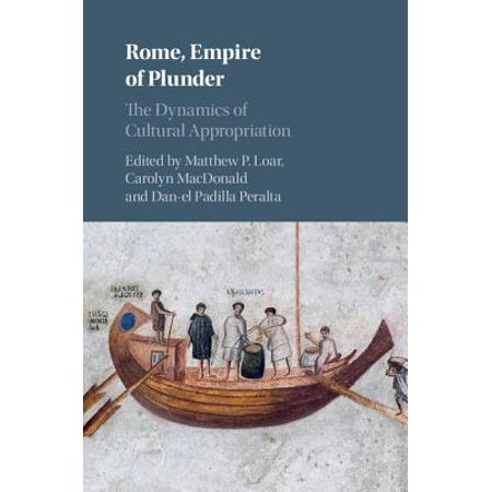 Rome, Empire of Plunder : The Dynamics of Cultural - Halloween Cultural Appropriation