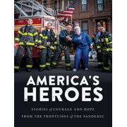 America's Heroes: Stories of Courage and Hope from the Frontlines of the Pandemic (Paperback)