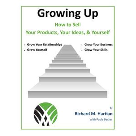 Growing Up: How to Sell Your Products, Your Ideas, & Yourself - eBook (Halloween Crafts Ideas To Sell)