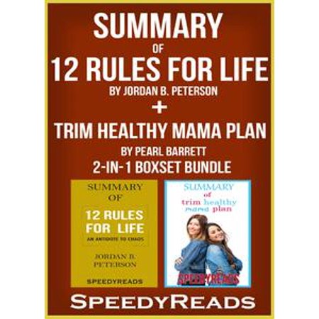 Summary of 12 Rules for Life: An Antitdote to Chaos by Jordan B. Peterson + Summary of Trim Healthy Mama Plan by Pearl Barrett & Serene Allison 2-in-1 Boxset Bundle - eBook