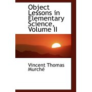 Object Lessons in Elementary Science, Volume II
