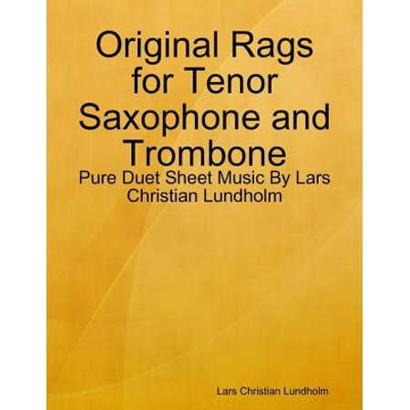 Alfred Tenor Trombone (Original Rags for Tenor Saxophone and Trombone - Pure Duet Sheet Music By Lars Christian Lundholm - eBook )