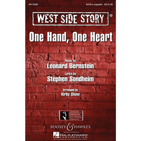 Leonard Bernstein Music One Hand, One Heart (from West Side Story) SATB a cappella Arranged by Kirby