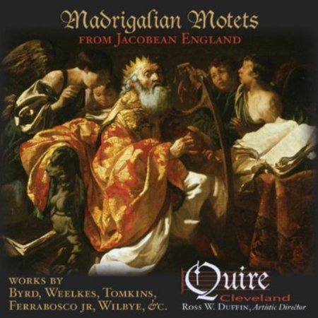 Quire Cleveland   Madrigalian Motets  From Jacobean England  Cd
