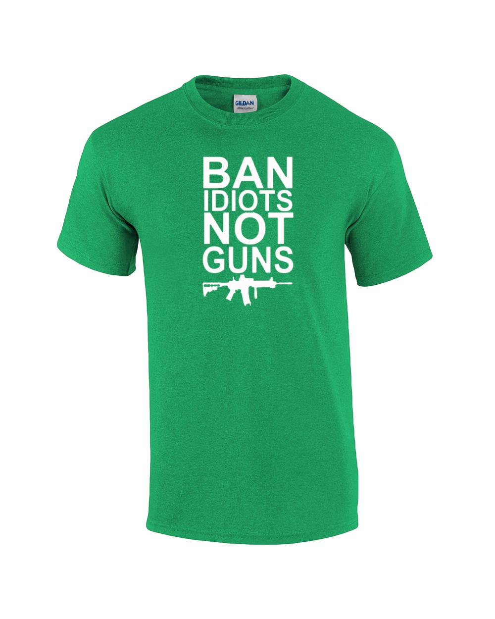 Second Amendment T-Shirt Ban Idiots Not Guns