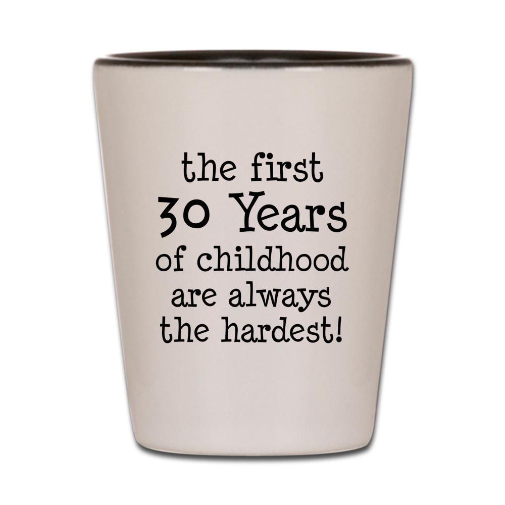 CafePress - 30 Years Childhood - White Shot Glass, Unique and Funny Shot Glass