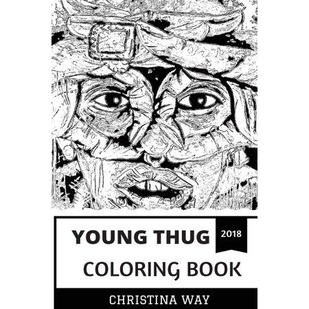 Young Thug Coloring Book : Epic Rapper and Experimental Trap Artist,  Legendary Fashion Prodigy and Vocal Talent Inspired Adult Coloring Book