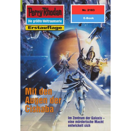 Perry Rhodan 2183: Mit den Augen der Cishaba - eBook (Online-shops Mit Der Zwei-tages-versand)