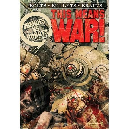 Zombies vs Robots: This Means War! [Paperback] [May 01, 2012] Bullington, Jesse; Collins, Nancy; Crisler, Lincoln; - Halloween Wars Zombies Vs. Vampires