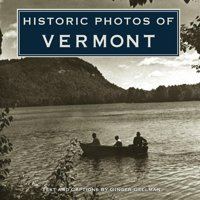 Historic Photos: Historic Photos of Vermont (Hardcover)