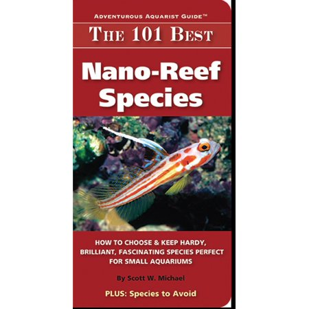 The 101 Best Nano-Reef Species - eBook