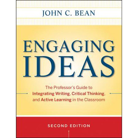 Engaging Ideas: The Professor's Guide to Integrating Writing, Critical Thinking, and Active Learning in the Classroom - eBook