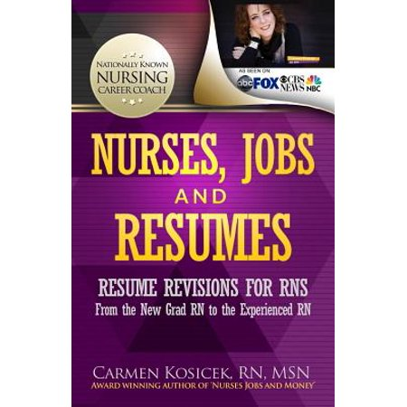Nurses, Jobs and Resumes : Resume Revisions for Rns from the New Grad RN to the Experienced (Amazon Job Openings In Chennai For Experienced)