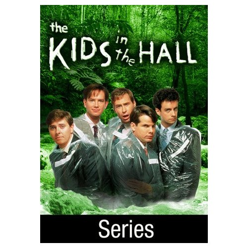 The Kids in the Hall [TV Series] (1988)
