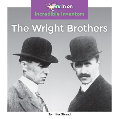 Incredible Inventors: The Wright Brothers (Hardcover)