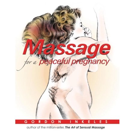 Massage for a Peaceful Pregnancy - (Pregnancy Massage)