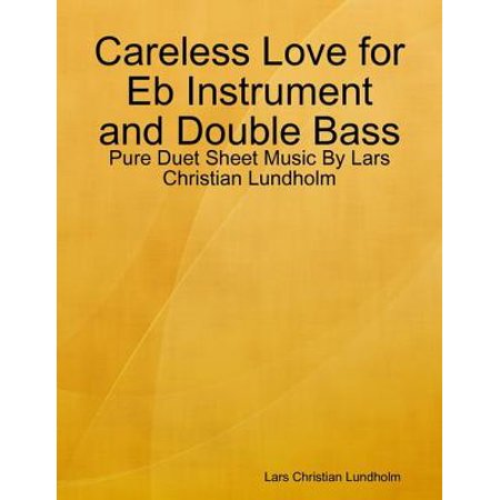 Double Base Instrument (Careless Love for Eb Instrument and Double Bass - Pure Duet Sheet Music By Lars Christian Lundholm - eBook )