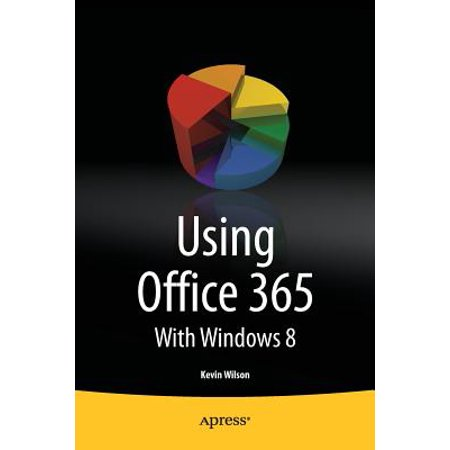 Using Office 365 : With Windows 8