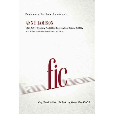 Fic  Why Fanfiction Is Taking Over The World