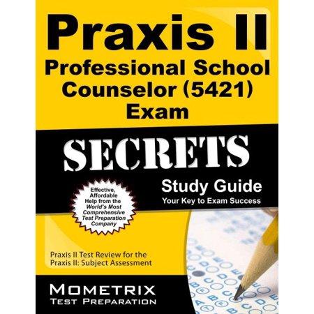 Praxis Ii Professional School Counselor 5421 Exam Secrets