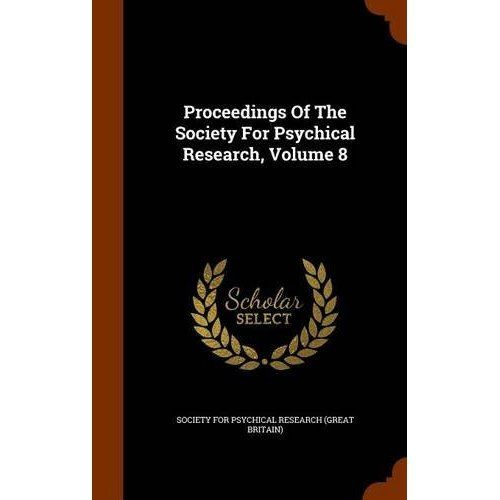 Proceedings of the Society for Psychical Research, Volume 8