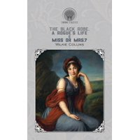 The Black Robe, A Rogue's Life & Miss or Mrs.? (Hardcover)