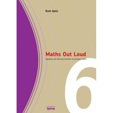 Maths Out Loud Year 6 : Speaking and Listening Activities in Primary Maths