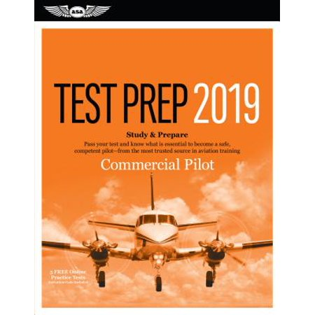 Commercial Pilot Test Prep 2019 : Study & Prepare: Pass Your Test and Know What Is Essential to Become a Safe, Competent Pilot from the Most Trusted Source in Aviation (Best Private Pilot Training Kit)