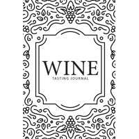 Wine Tasting Journal: Wine Tasting Notes Journal To Write in Notebook Logbook - Diary for Wine Lovers - Wine Tracker Sheet Kit - Wine Tast Log Organizer and Record Book (Paperback)