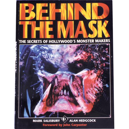 Behind the Mask : The Secrets of Hollywood's Monster Makers