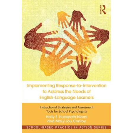 Implementing Response-To-Intervention to Address the Needs of English-Language Learners : Instructional Strategies and Assessment Tools for School