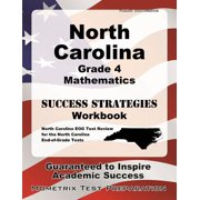 North Carolina Grade 4 Mathematics Success Strategies Workbook : Comprehensive Skill Building Practice for the North Carolina End-Of-Grade Tests