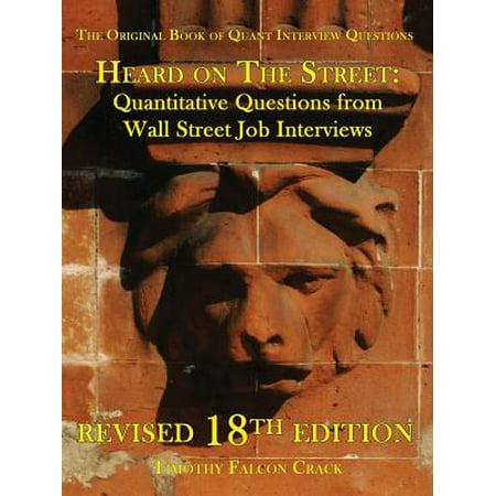 Heard on the Street : Quantitative Questions from Wall Street Job Interviews
