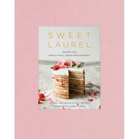 Sweet Laurel : Recipes for Whole Food, Grain-Free Desserts (Easy Cute Halloween Dessert Recipes)