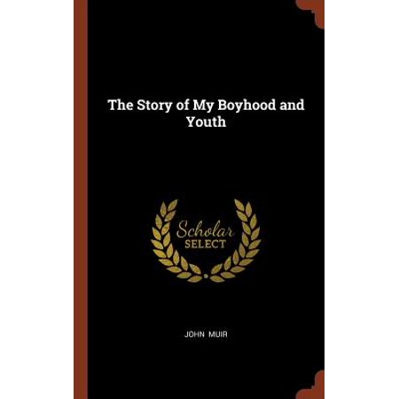 The Story of My Boyhood and Youth (The Story Of My Boyhood And Youth)