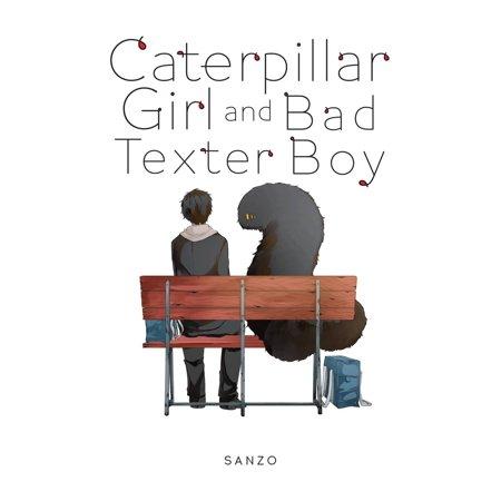 Caterpillar Girl and Bad Texter Boy - eBook