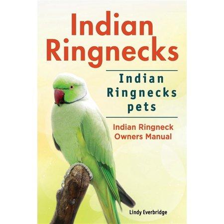 Indian Ringnecks. Indian Ringnecks pets. Indian Ringneck Owners Manual. - - Indian Ringneck