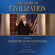 Story of Civilization Volume IV, The: The History of the United States - Audiobook